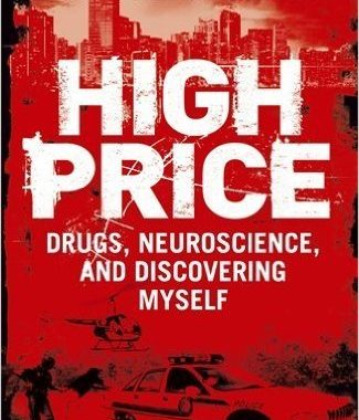 High Price Drugs Neuroscience And Discovering Myself